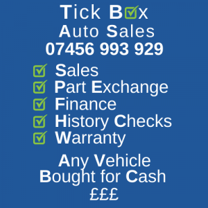 Tick Box Auto Sales - CALL 07456 993 929